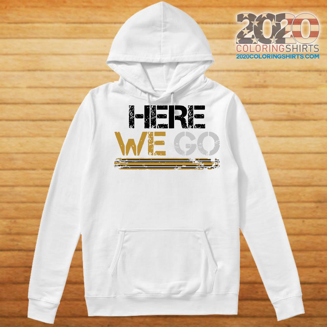 Here we go pittsburgh T-Shirt Hoodie