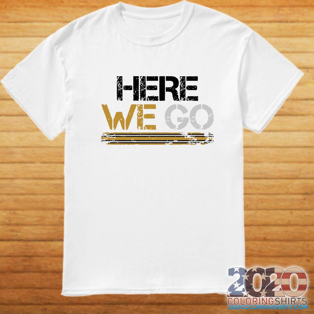 Here we go pittsburgh T-Shirt