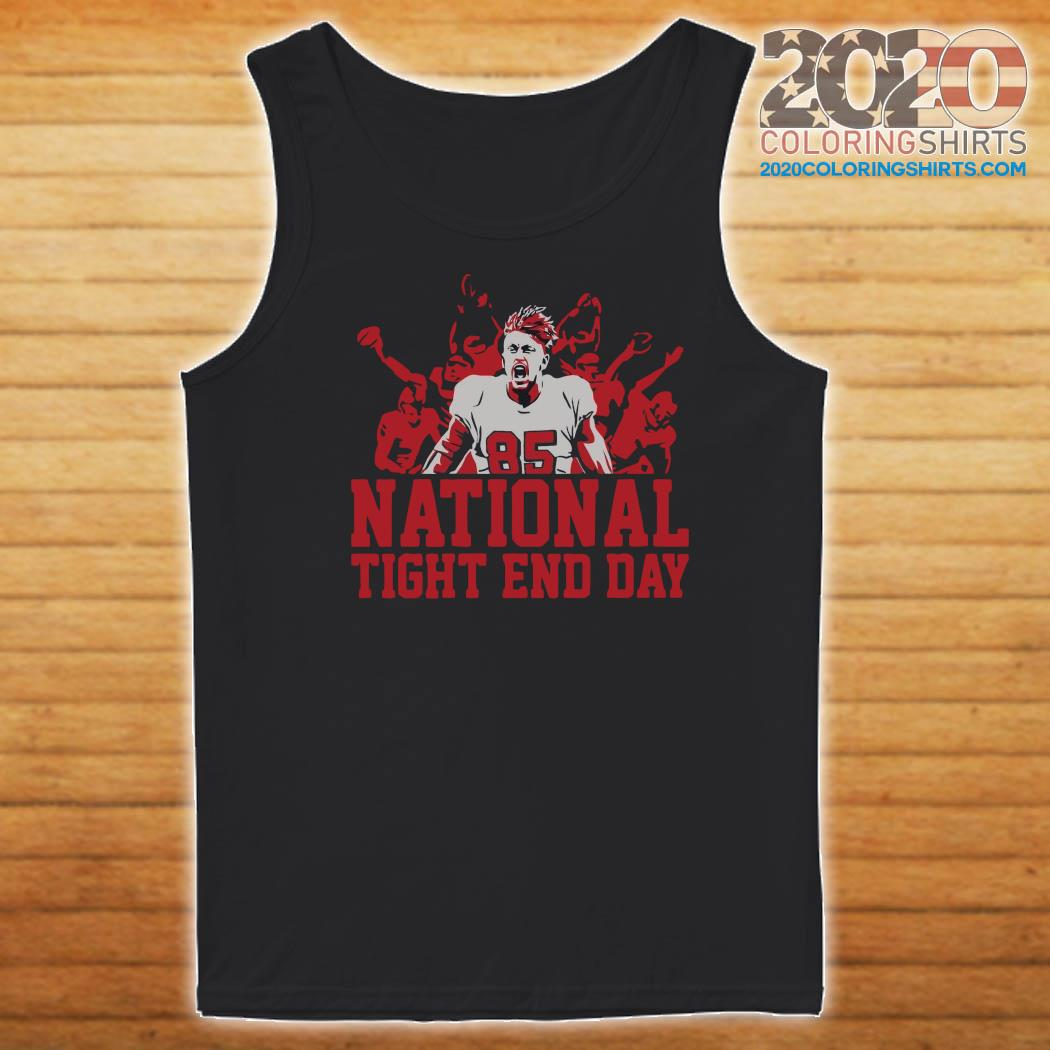 National Tight End Day 85 Shirt Tank top