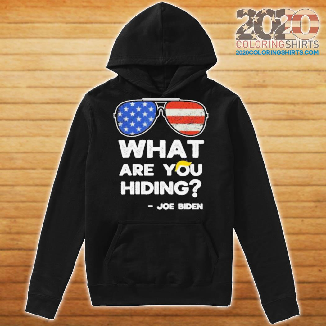 What are you hiding – presidential debate 2020 joe biden s Hoodie