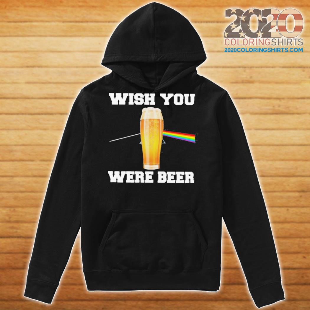 Wish You Were Beer s Hoodie