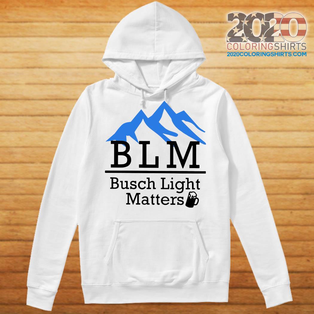 BLM Busch Light Matters Shirt Hoodie