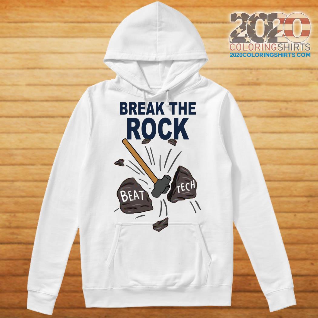 Break The Rock Beat Tech Shirt Hoodie