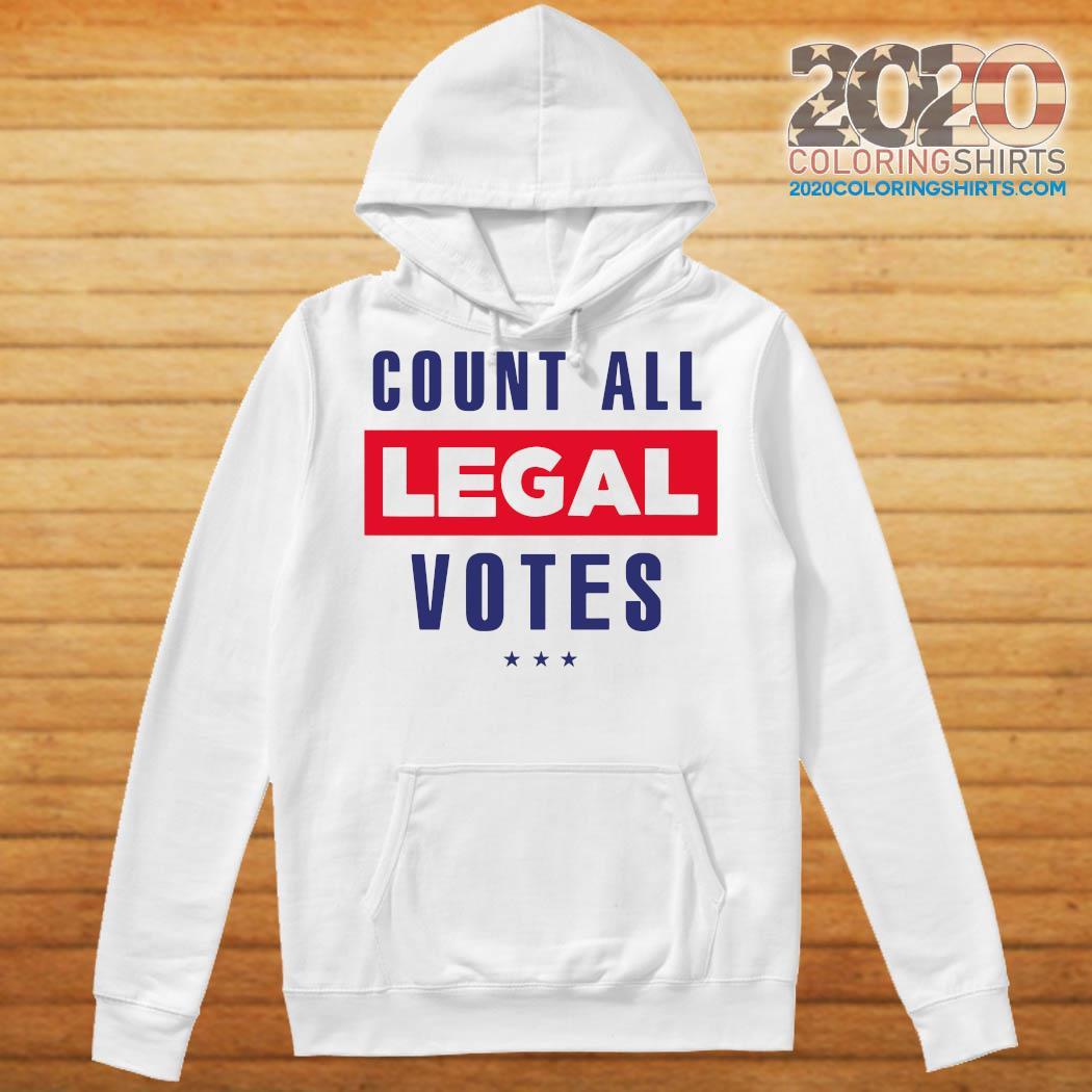 Count All Legal Votes Shirt Hoodie