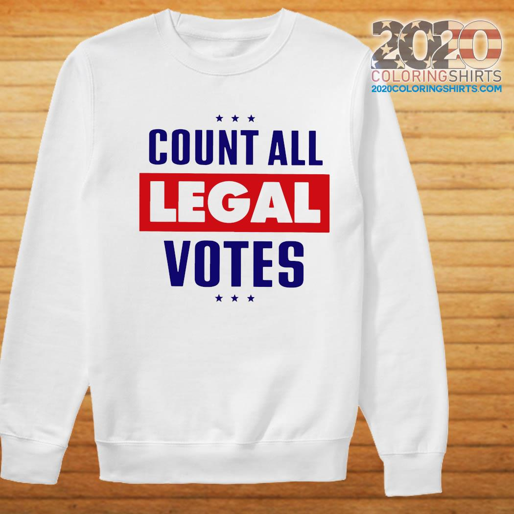 Count All Legal Votes Shirt