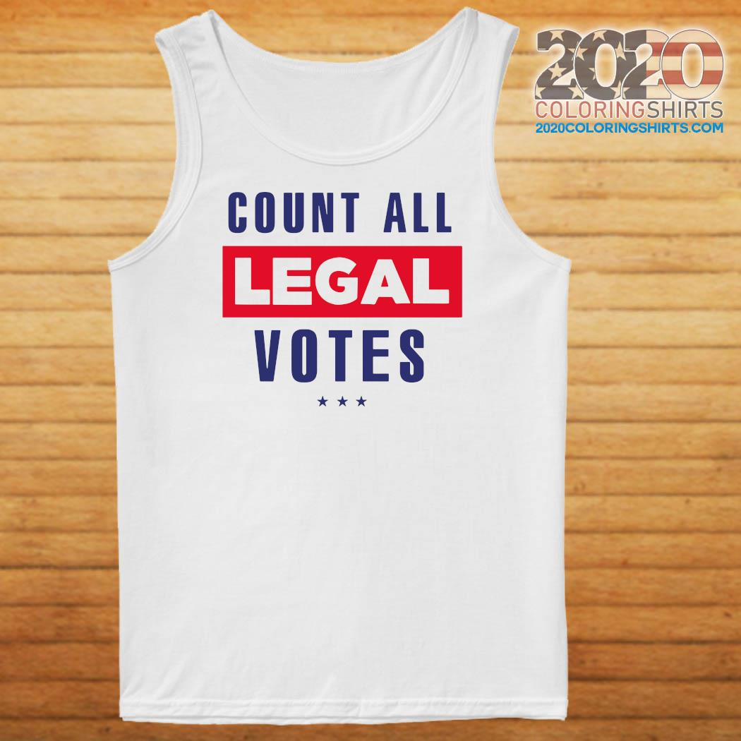 Count All Legal Votes Shirt Tank top