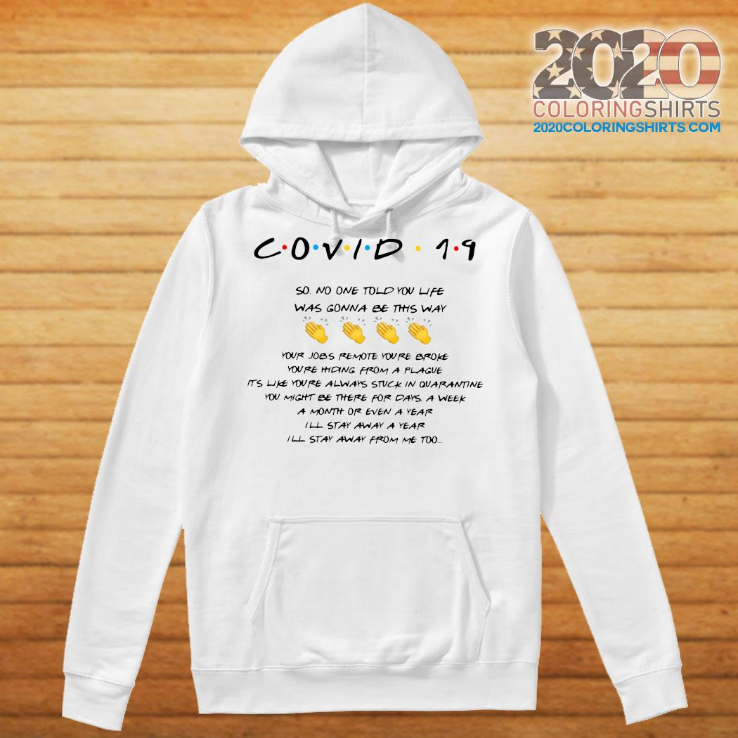 Covid 19 So No One Told You Life Was Gonna Be This Way Shirt Hoodie