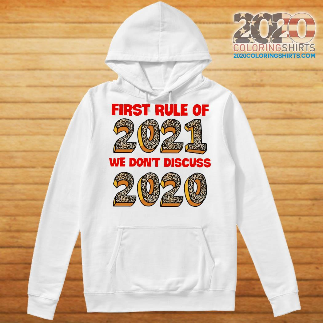 First Rule Of 2021 We Dont Discuss 2020 Shirt Hoodie