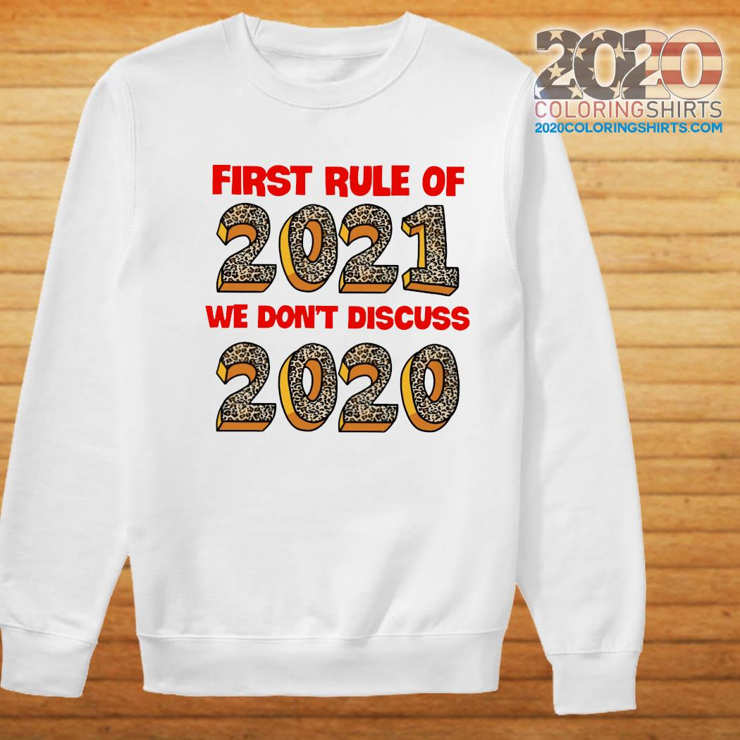 First Rule Of 2021 We Dont Discuss 2020 Shirt