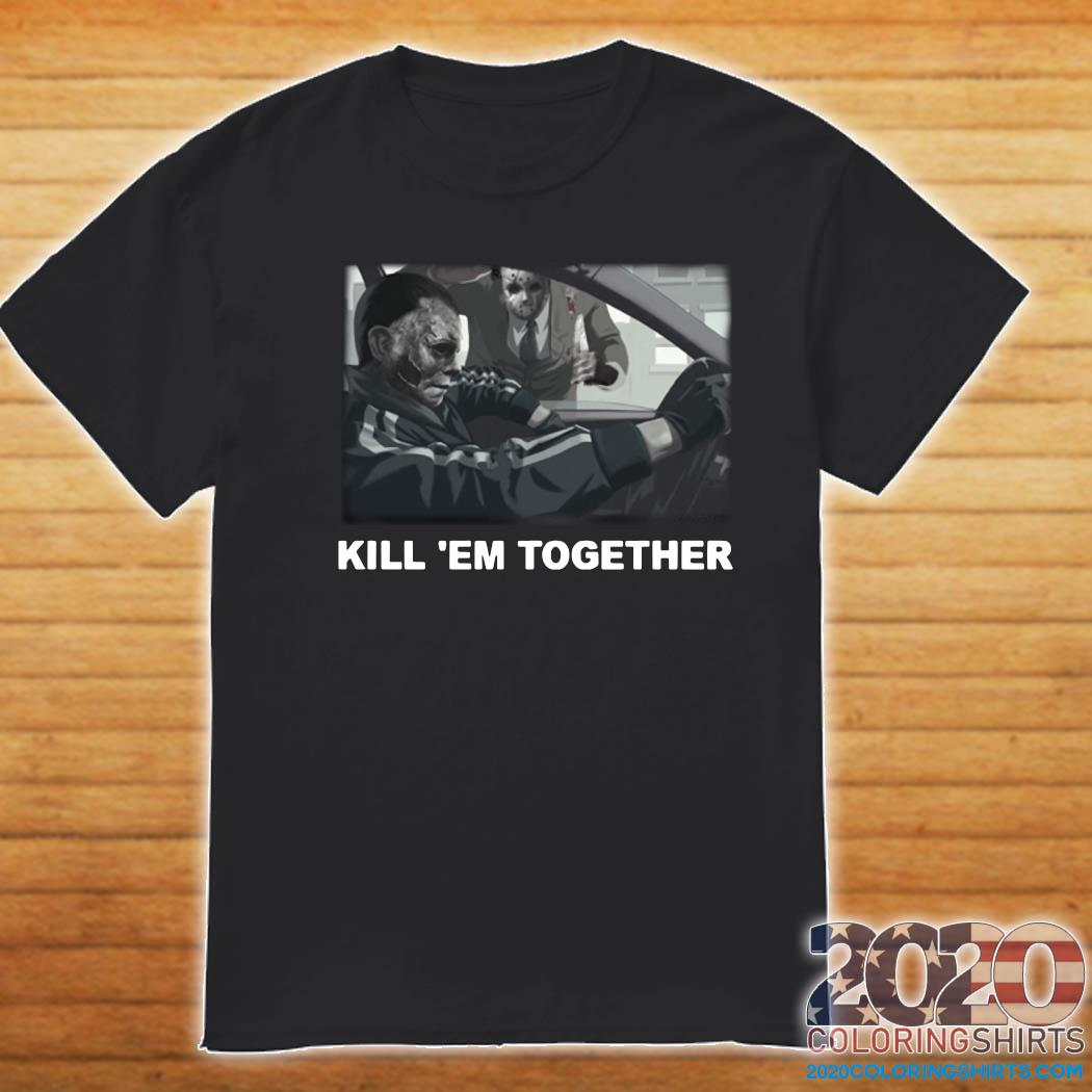 Horror Michael And Jason Voorhees Kill 'em Together Shirt Shirt