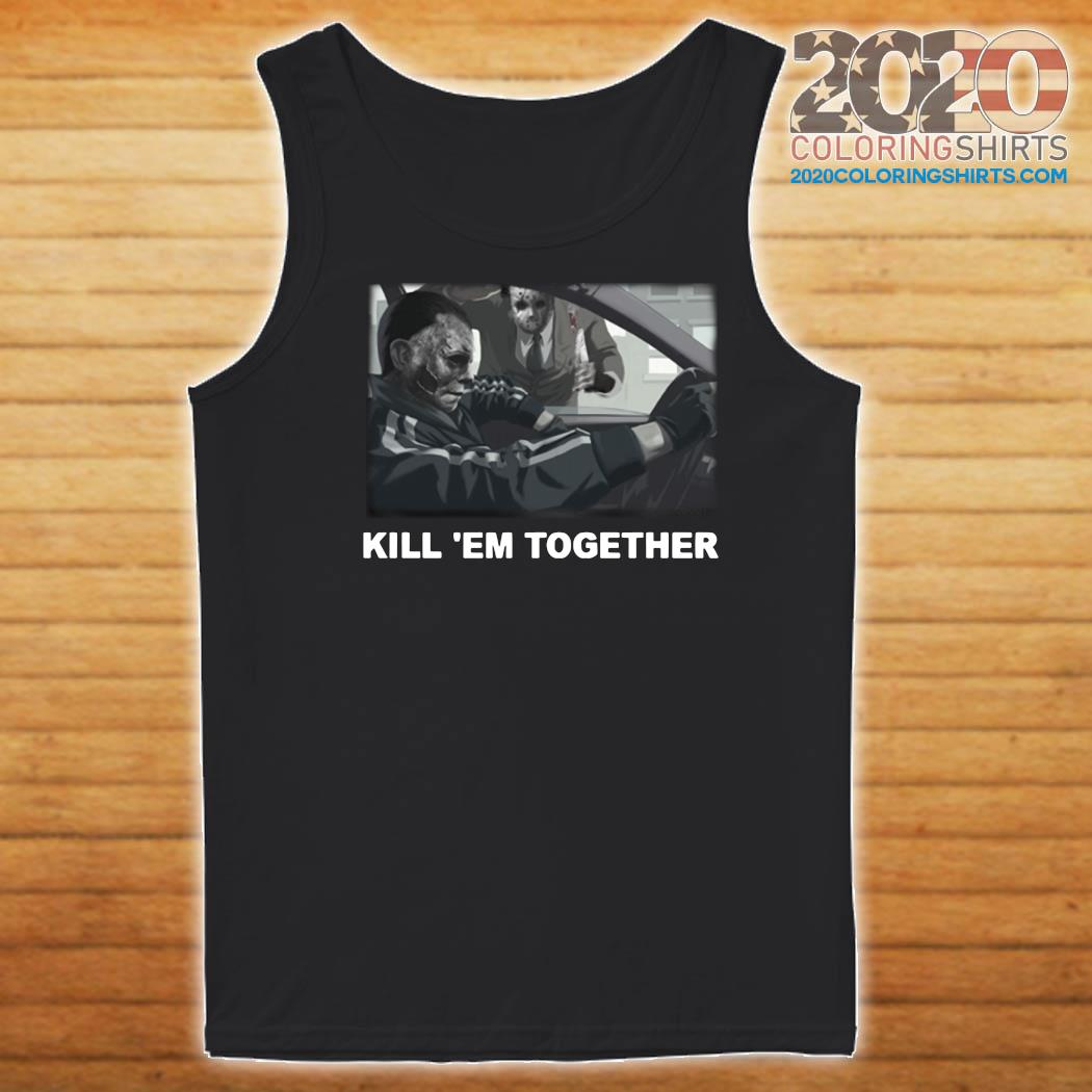 Horror Michael And Jason Voorhees Kill 'em Together Shirt Tank top