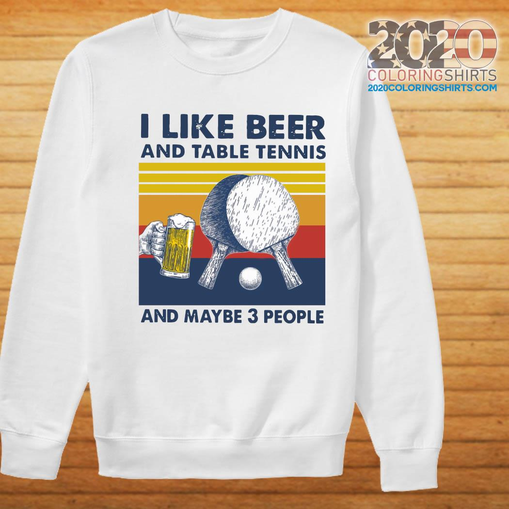 I Like Beer And Table Tennis And Maybe 3 People Vintage Retro Shirt Sweater