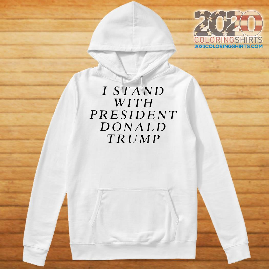 I Stand With President Donald Trump Shirt Hoodie