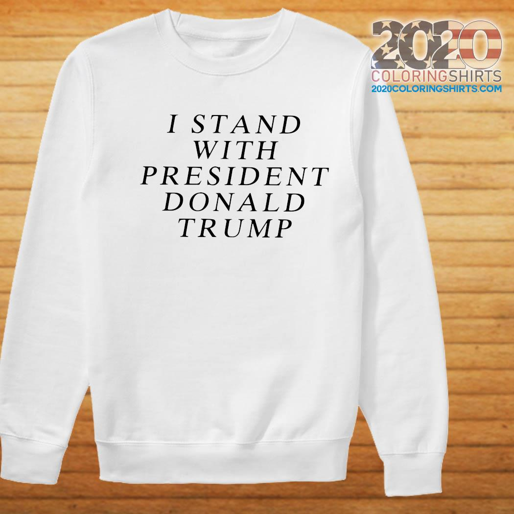 I Stand With President Donald Trump Shirt