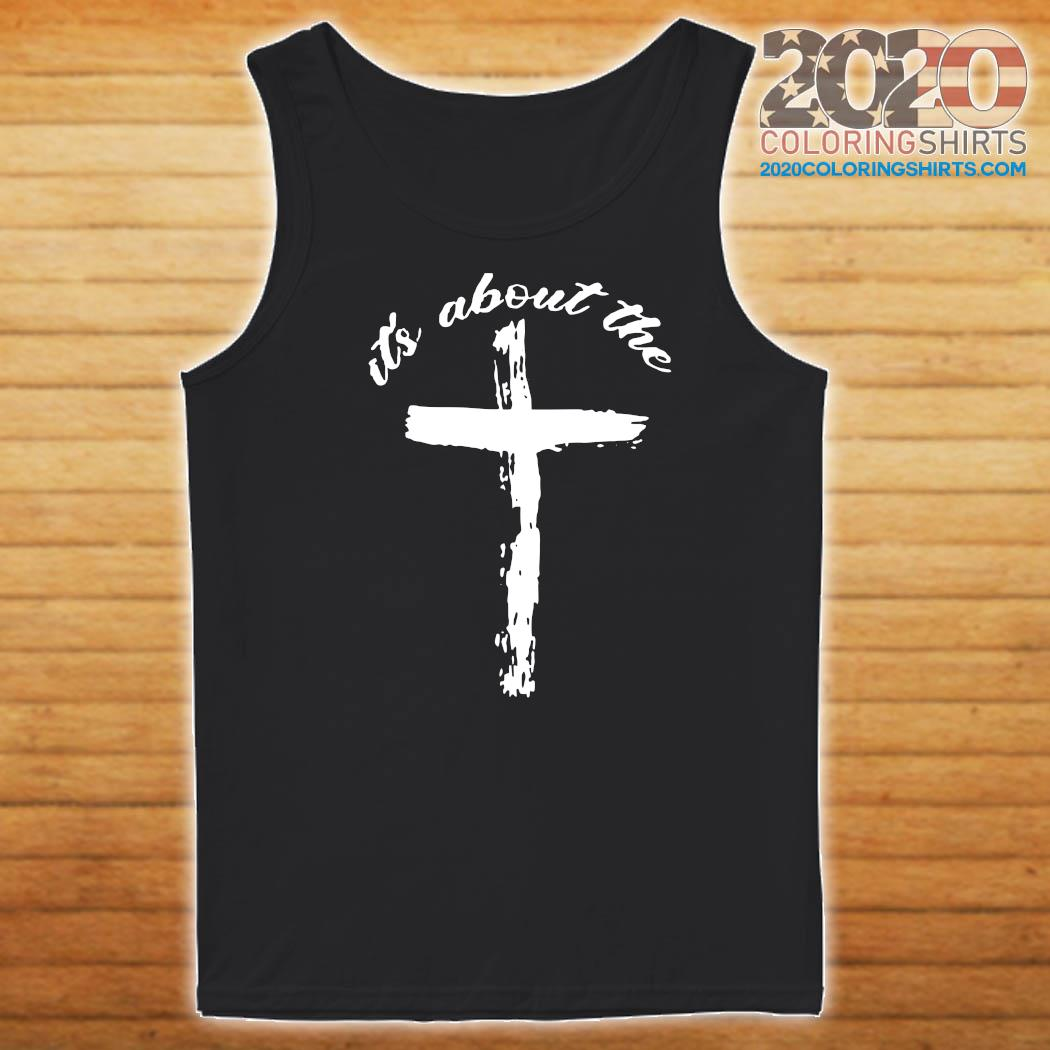 It's About The Jesus Shirt Tank top