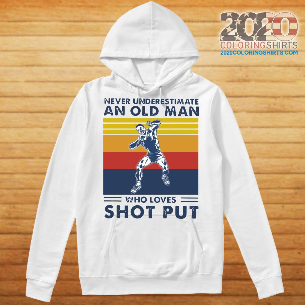 Never Underestimate An Old Man Who Loves Shot Put Vintage Retro Shirt Hoodie