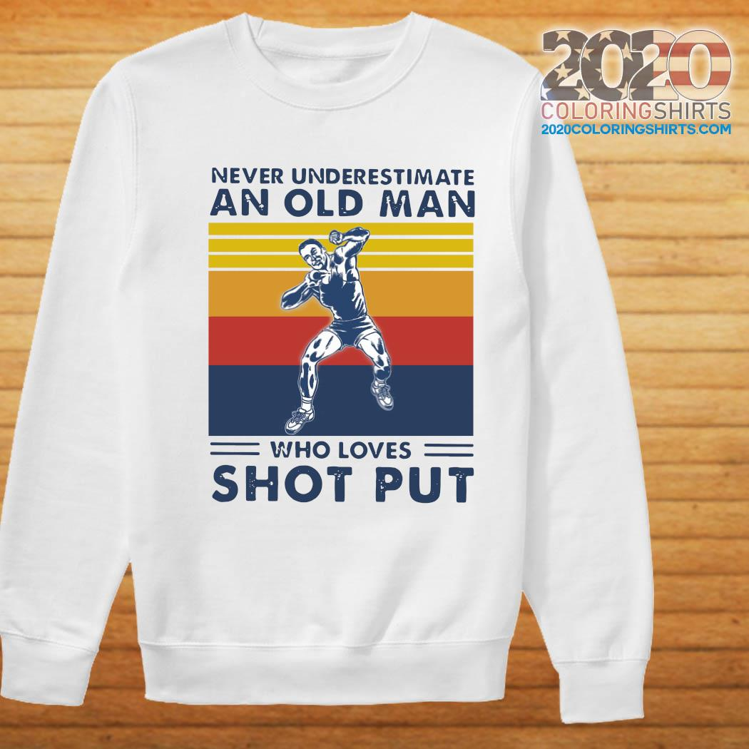 Never Underestimate An Old Man Who Loves Shot Put Vintage Retro Shirt Sweater