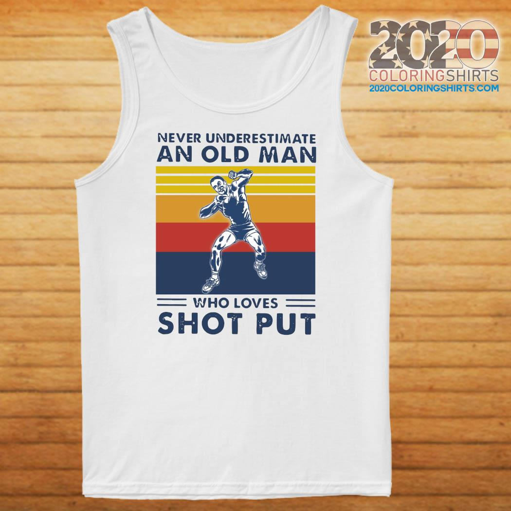 Never Underestimate An Old Man Who Loves Shot Put Vintage Retro Shirt Tank top