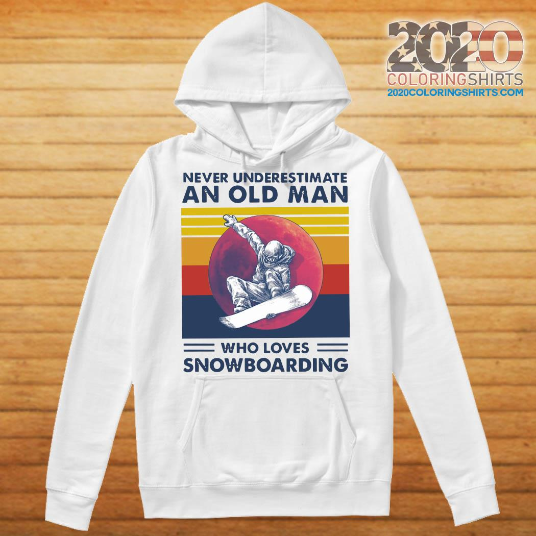Never Underestimate An Old Man Who Loves Snowboarding Vintage Retro Shirt Hoodie