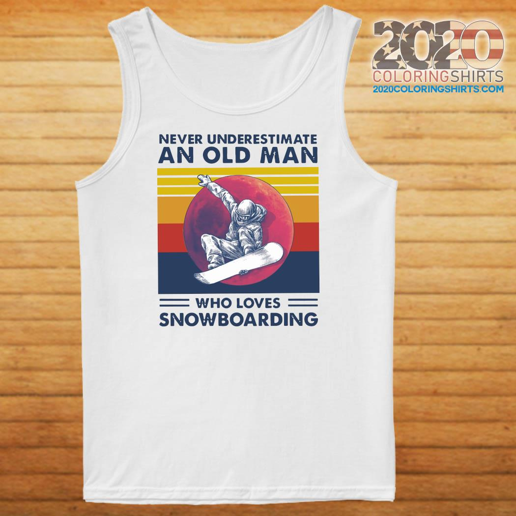 Never Underestimate An Old Man Who Loves Snowboarding Vintage Retro Shirt Tank top
