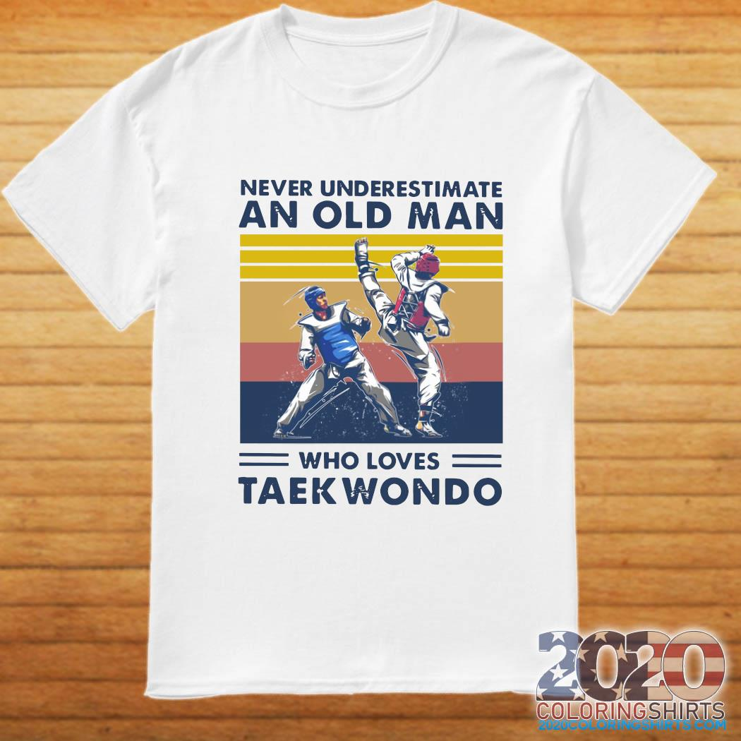 Never Underestimate An Old Man Who Loves Taekwondo Vintage Retro Shirt