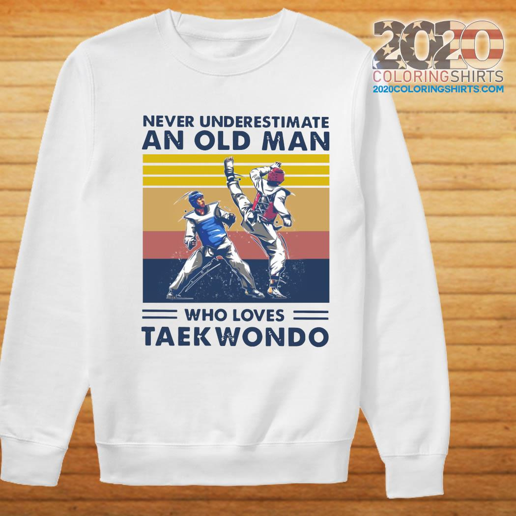 Never Underestimate An Old Man Who Loves Taekwondo Vintage Retro Shirt Sweater