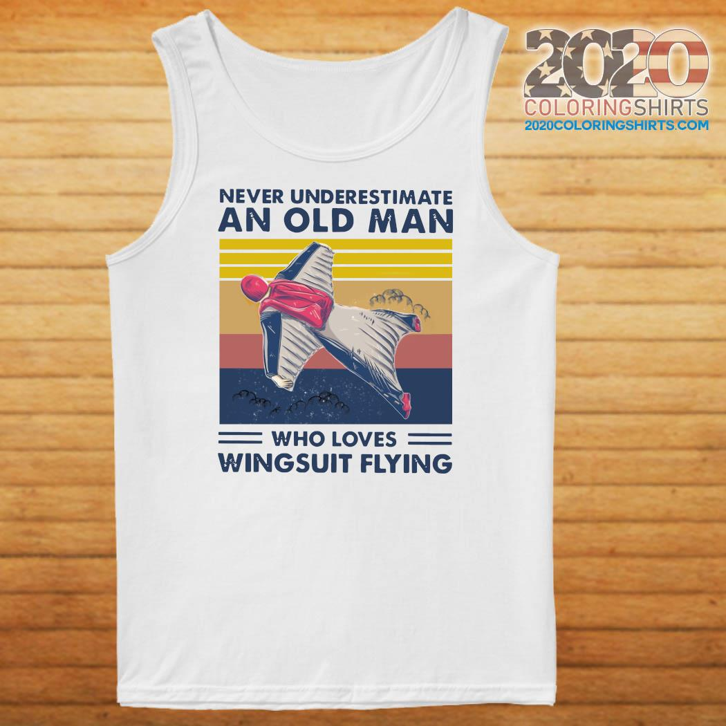 Never Underestimate An Old Man Who Loves Wingsuit Flying Vintage Retro Shirt Tank top