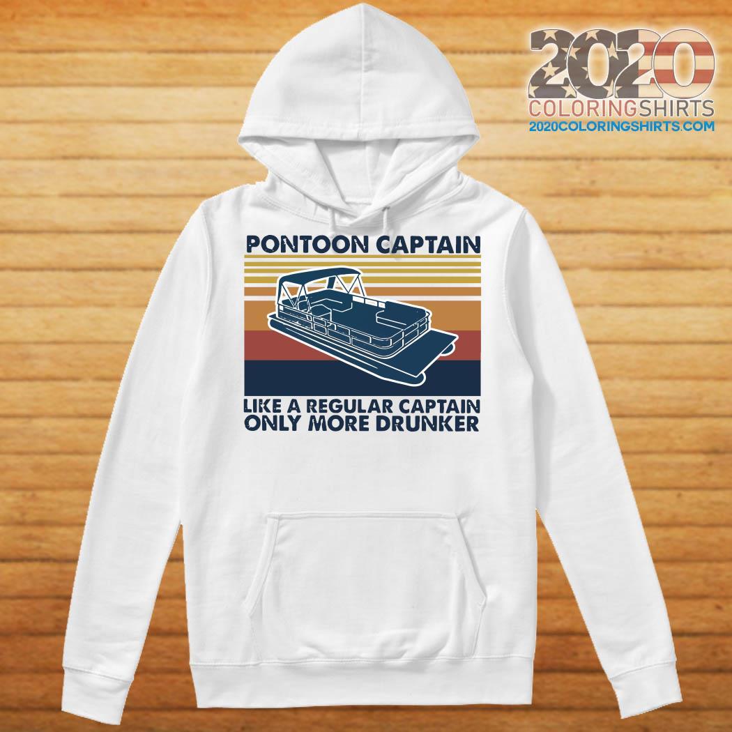 Pontoon Captain Like A Regular Captain Only More Drunker Vintage Retro Shirt Hoodie