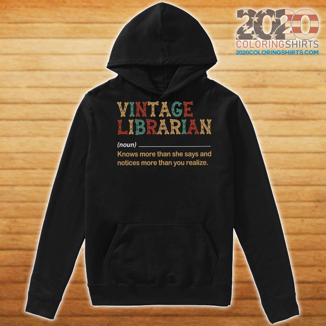 Vintage Librarian Know More Than She Says And Notices More Than You Realize Shirt Hoodie