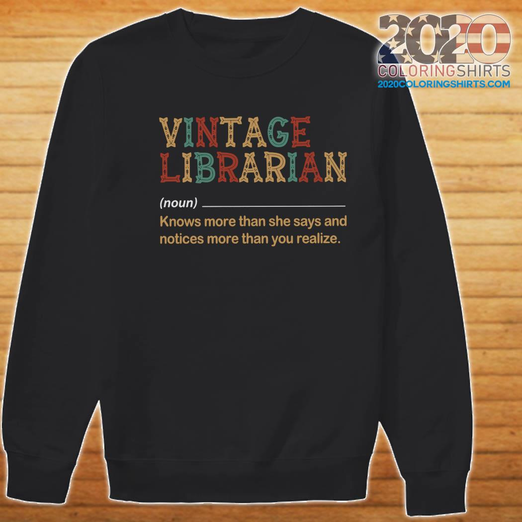 Vintage Librarian Know More Than She Says And Notices More Than You Realize Shirt