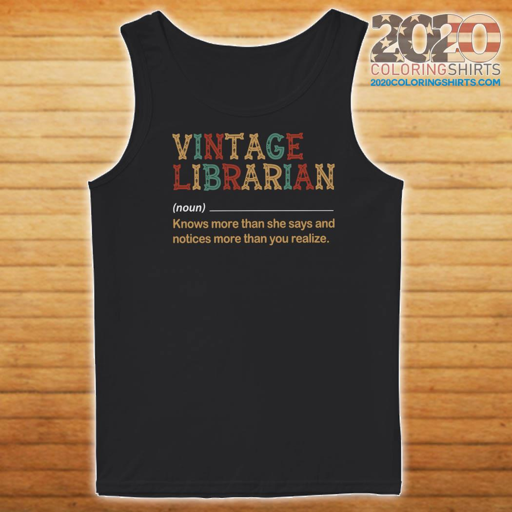 Vintage Librarian Know More Than She Says And Notices More Than You Realize Shirt Tank top