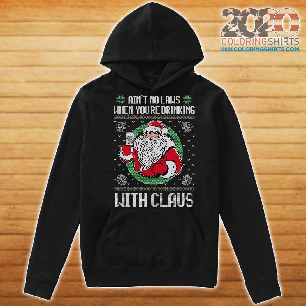 Ain't No Laws When You're Drinking With Claus Ugly Merry Christmas Sweats Hoodie
