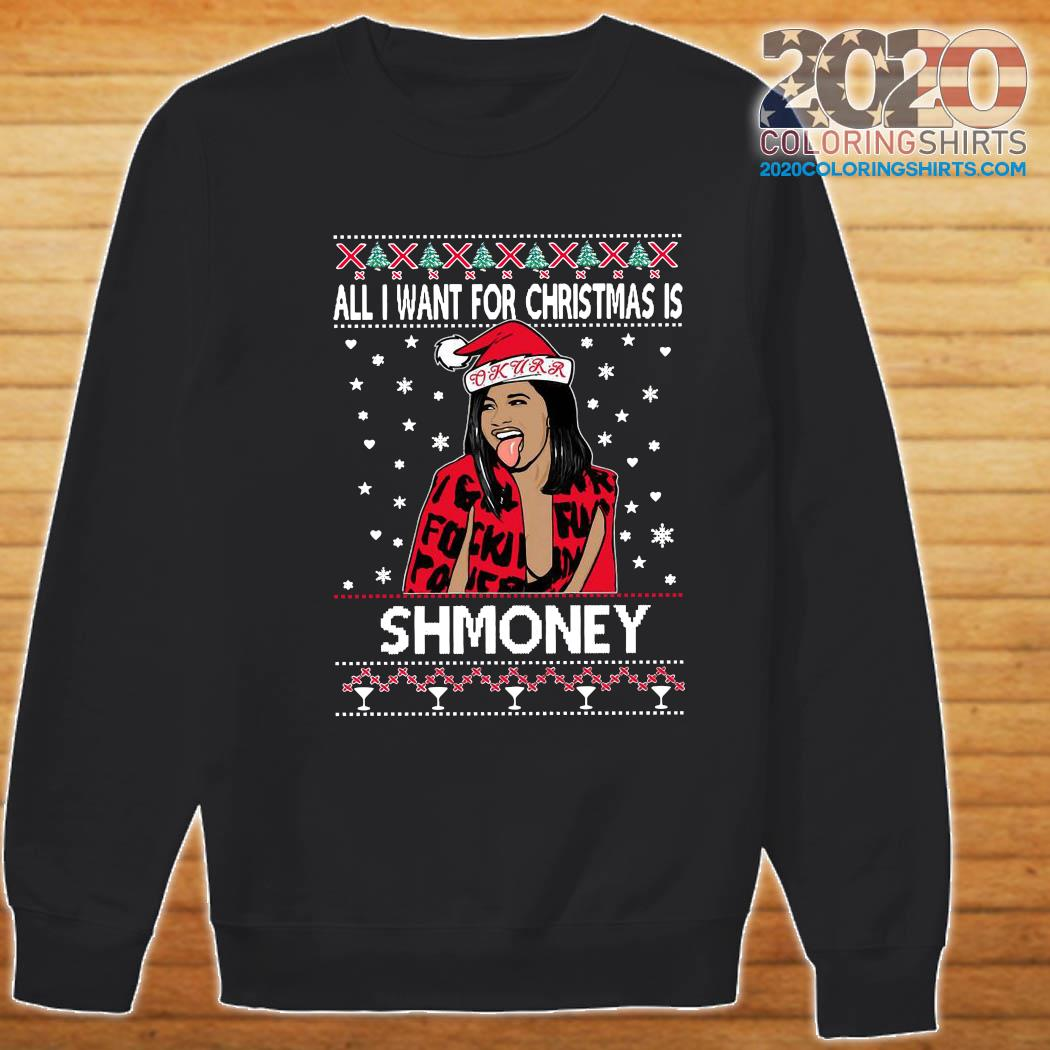 Cardi B All I Want For Christmas Is Shmoney Ugly Christmas Sweatshirt