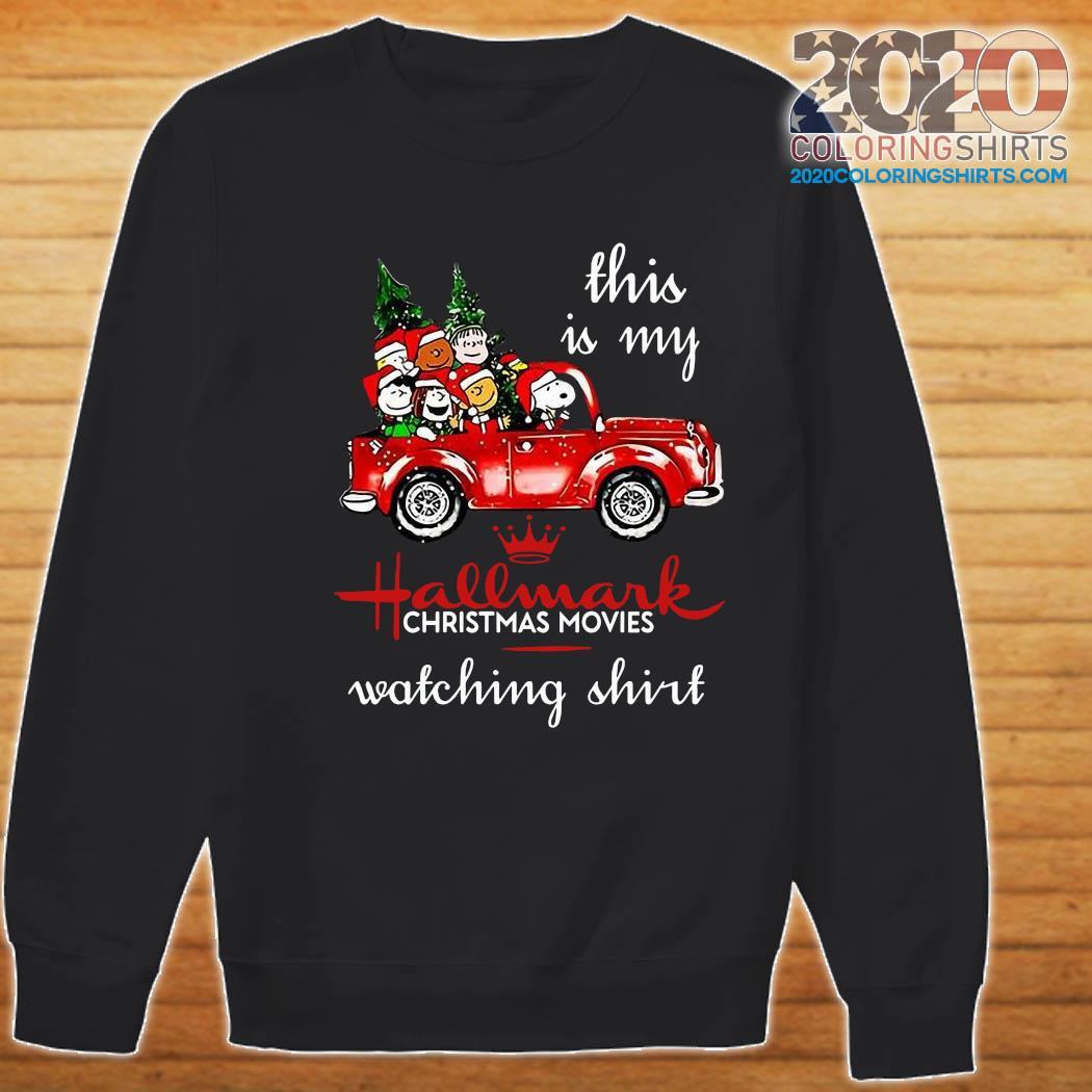 The Peanuts This Is My Hallmark Christmas Movies Watching Shirt Sweatshirt
