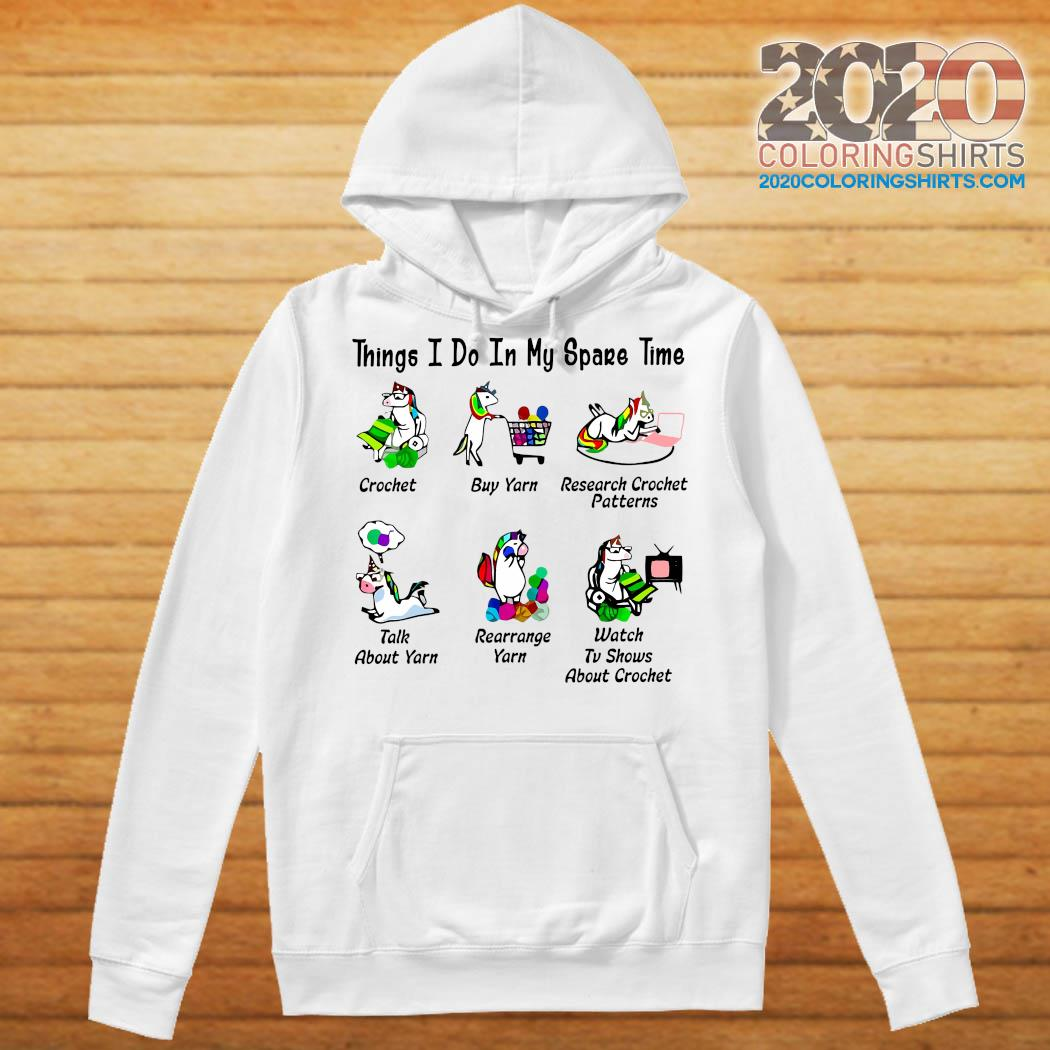 Unicorn Things I Do In My Spare Time Crochet Buy Yarn Research Crochet Patterns Shirt Hoodie