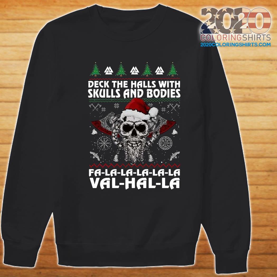 Viking Deck The Halls With Skulls And Bodies Fa La La La La La Val Hal La Ugly Merry Christmas Sweatshirt