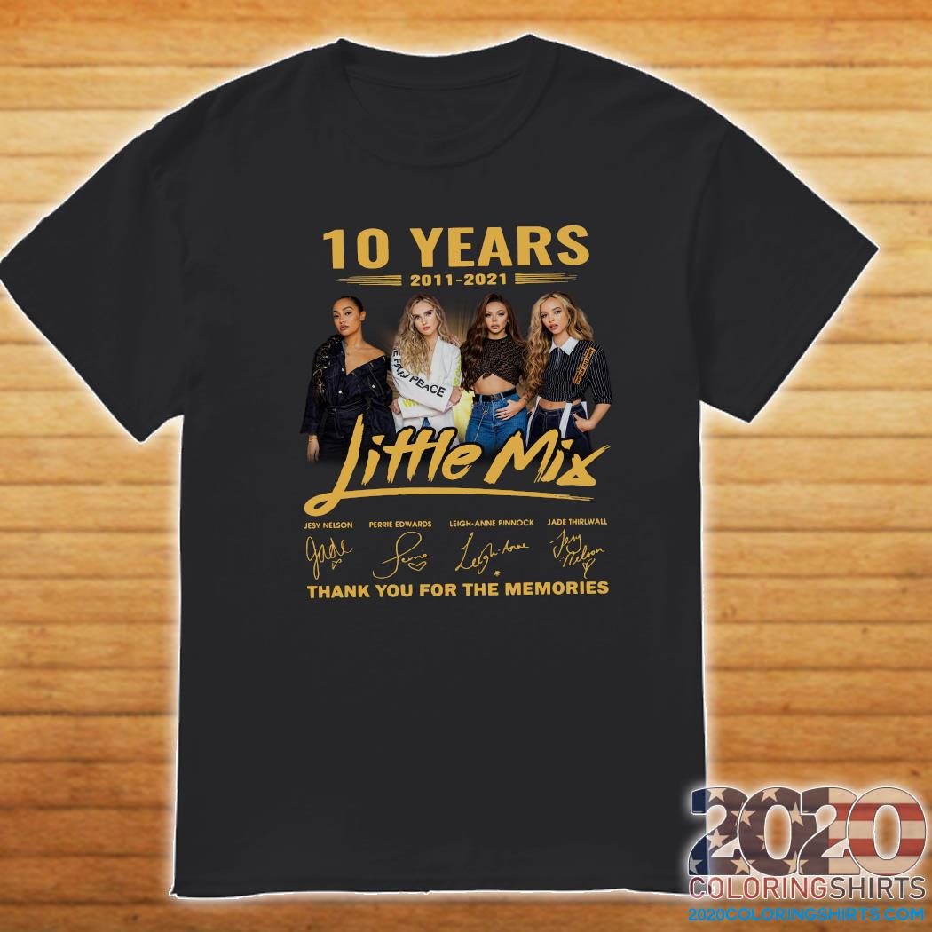 10 Years Of Little Mix 2011 2021 Thank You For The Memories Signatures Shirt