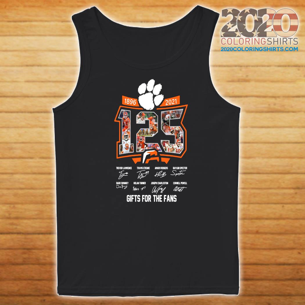 125 Years Of Clemson Tigers 1896 2021 Gifts For The Fans Signatures Shirt Tank top