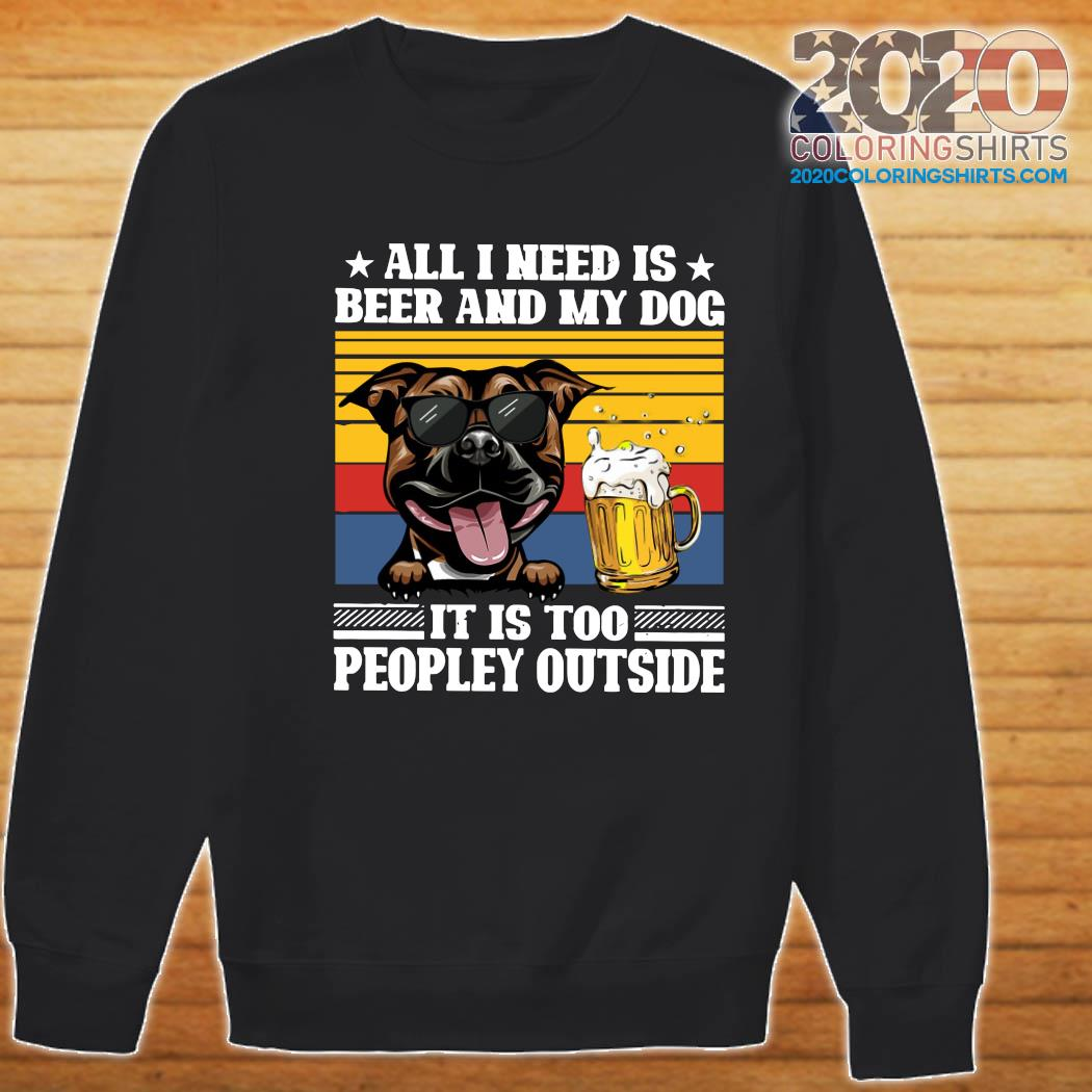 All I Need Is Beer And My Pug Dog It's Too Peopley Outside Vintage Retro Shirt Sweater