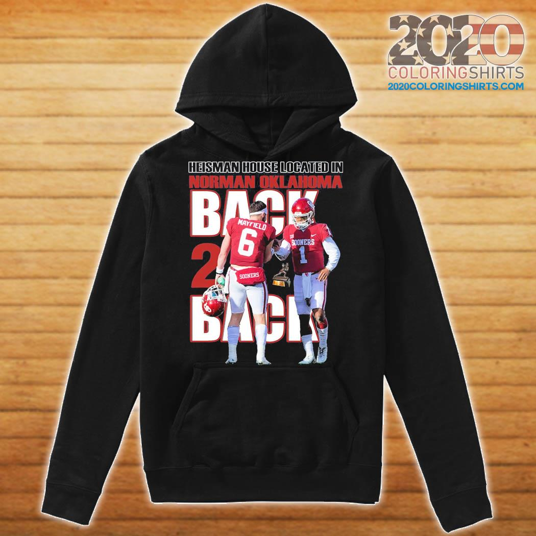 Back And Back Heisman House Located In Norman Oklahoma Mayfield Shirt Hoodie