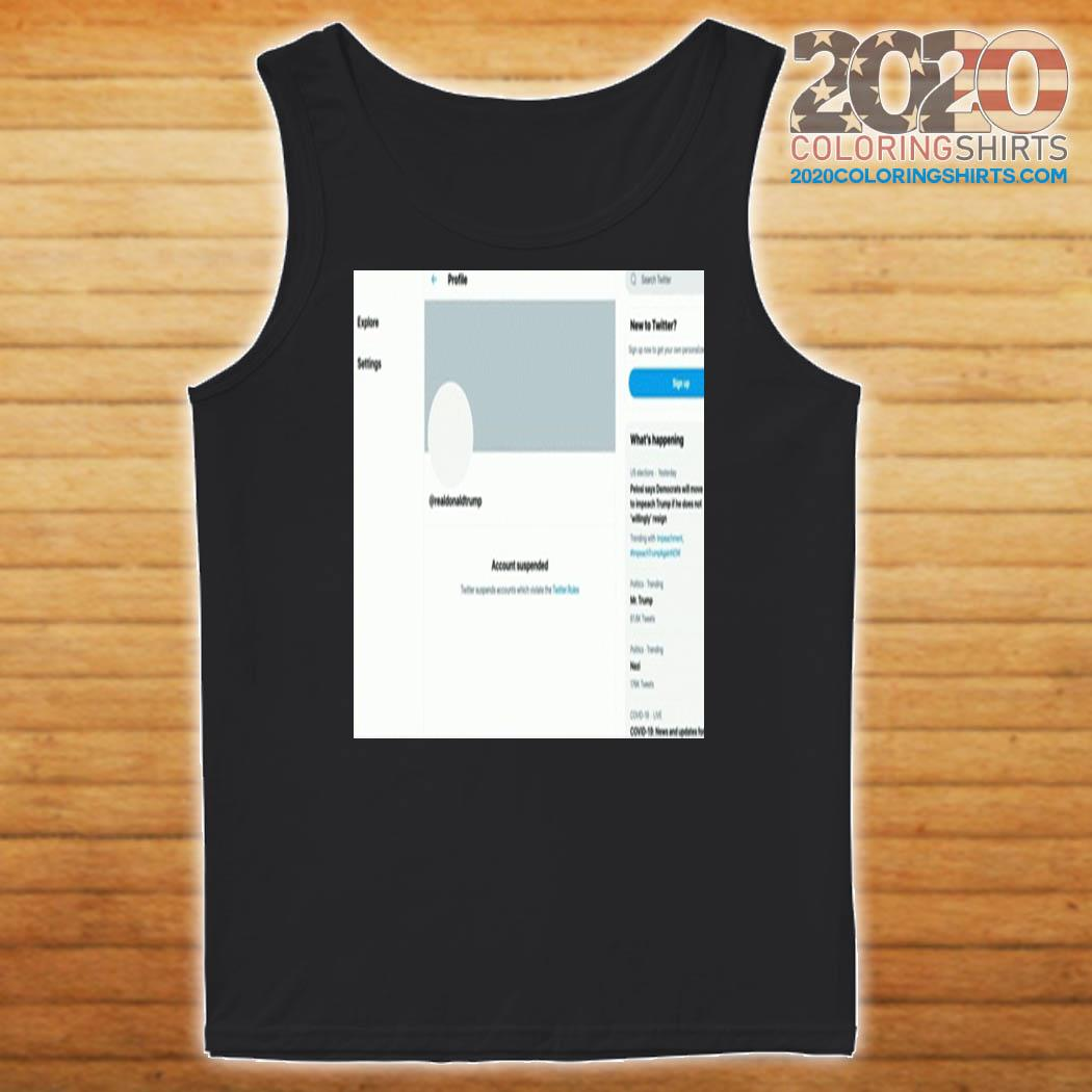 Donald Trump's Twitter account permanently suspended T-Shirt Tank top