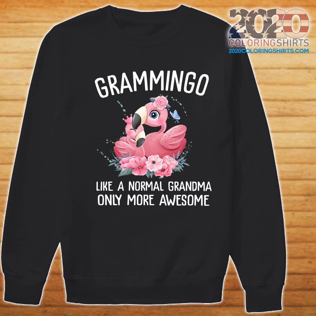 Flamingos Grammingo Like A Normal Grandma Only More Awesome Shirt Sweater
