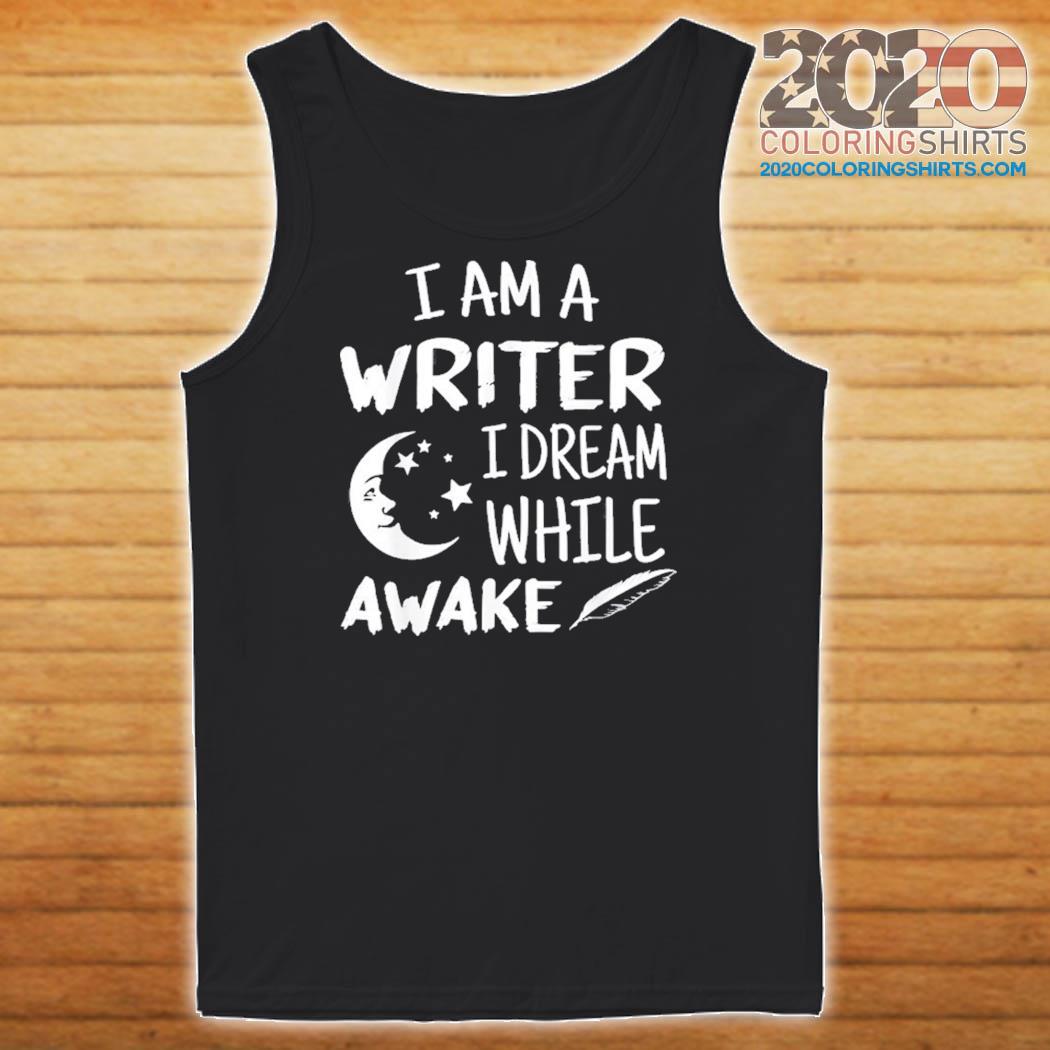 I´m A Writer I Dream While Awake Motive for a Writer Shirt Tank top