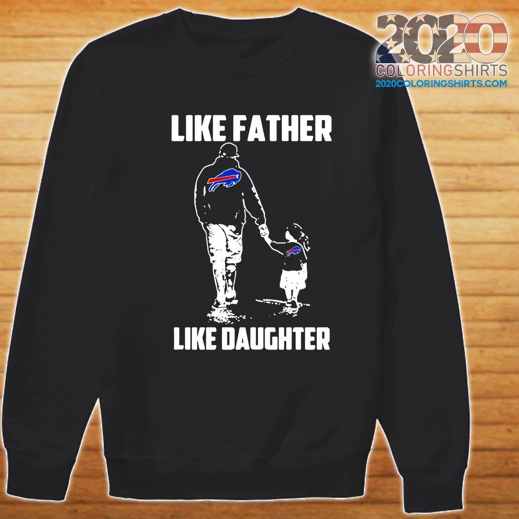 Like Father Like Daughter Buffalo Bills Shirt Sweater