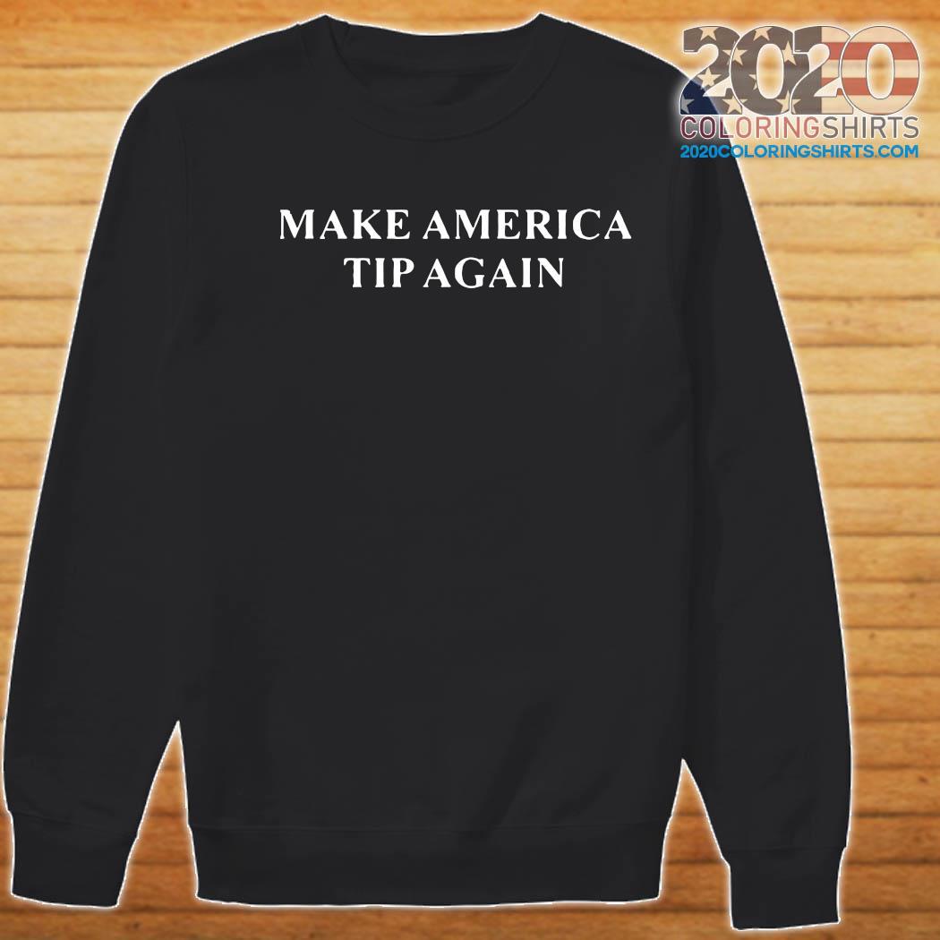 make america tip again s Sweater