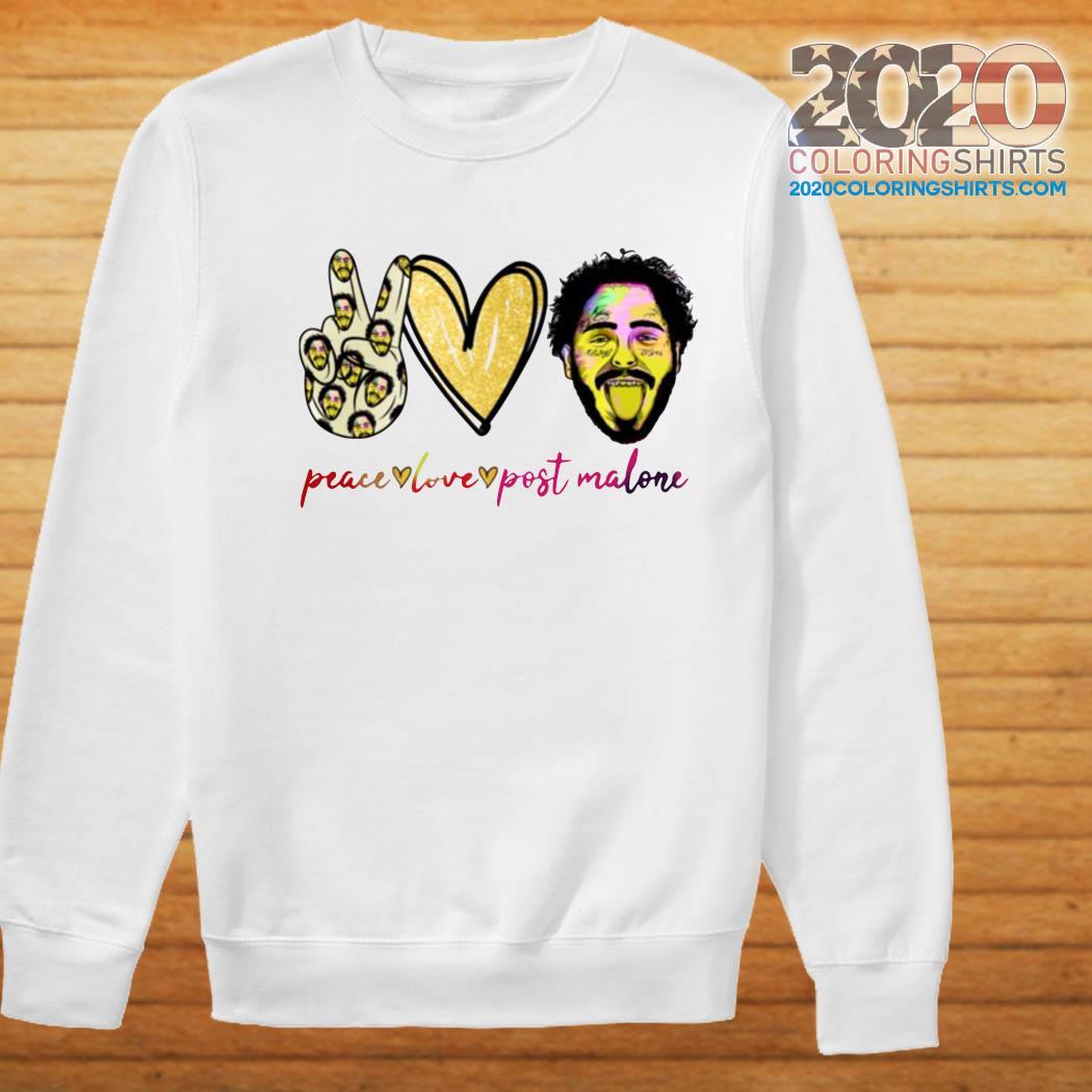 Peace Love And Post Malone Shirt Sweater