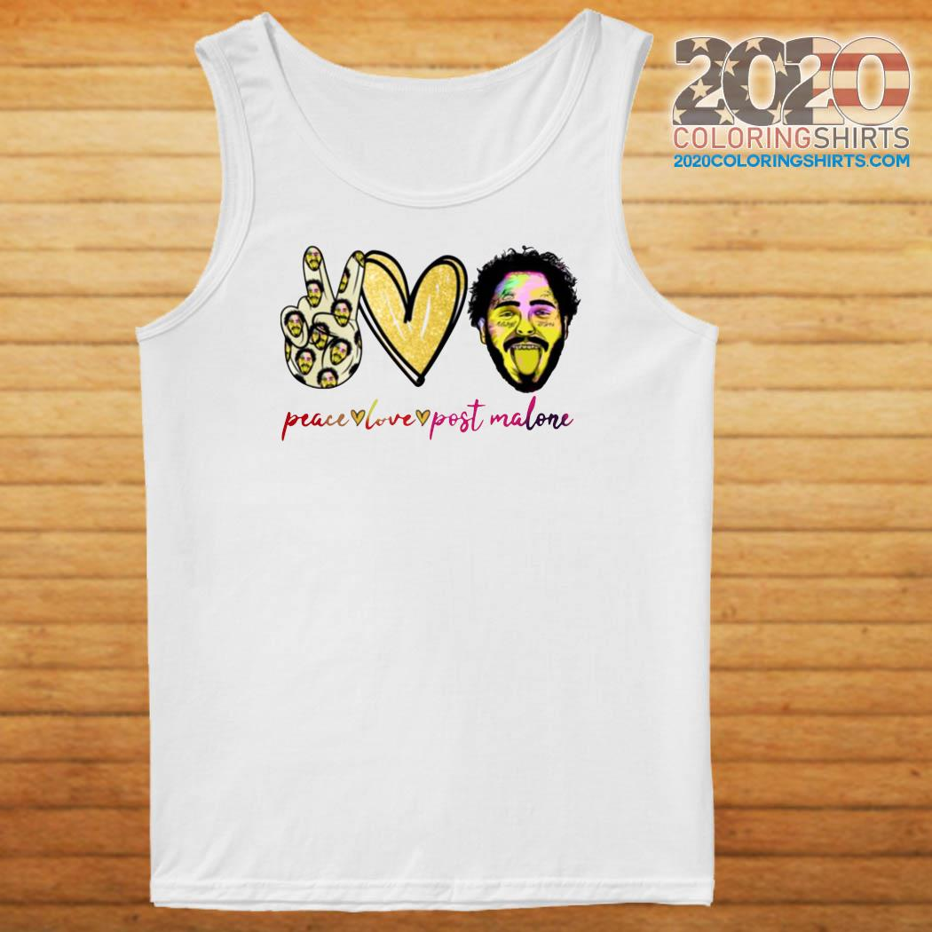 Peace Love And Post Malone Shirt Tank top