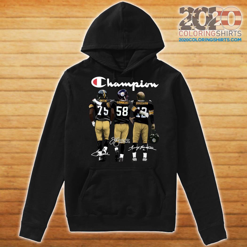 Pittsburgh Steelers Champions Joe Greene 75 Jack Lambert 58 Terry Bradshaw 12 Signatures Shirt Hoodie