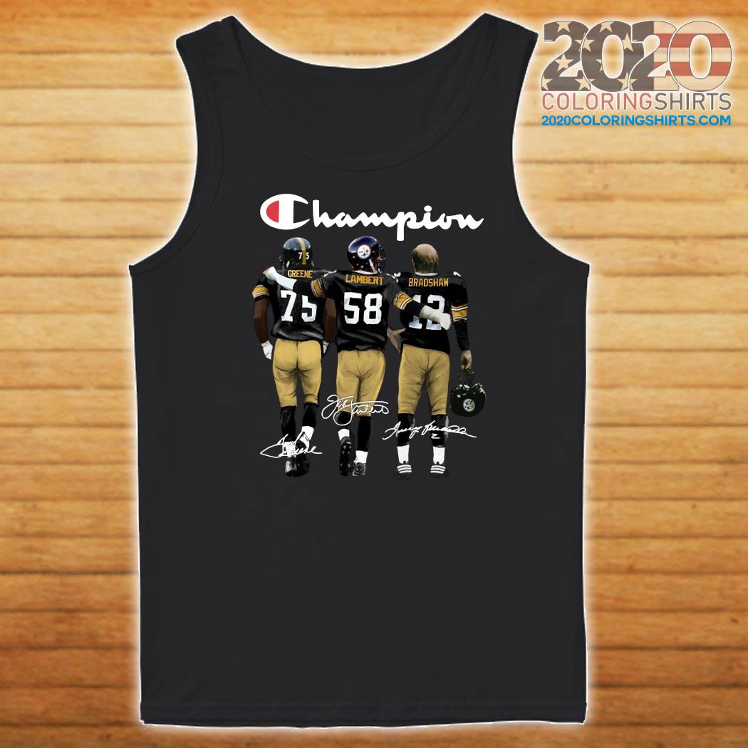 Pittsburgh Steelers Champions Joe Greene 75 Jack Lambert 58 Terry Bradshaw 12 Signatures Shirt Tank top