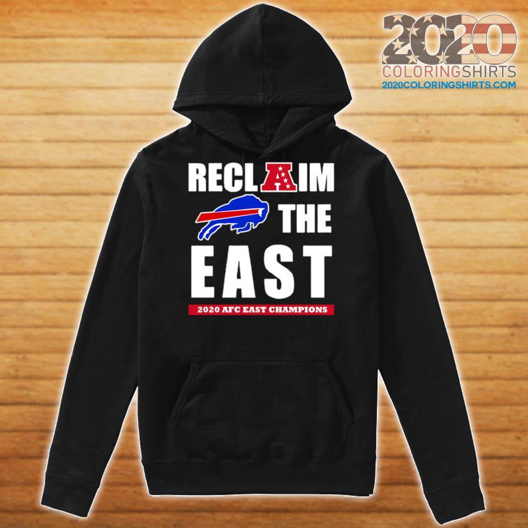 Reclaim The East 2020 Afc Aest Champions Buffalo Bills s Hoodie
